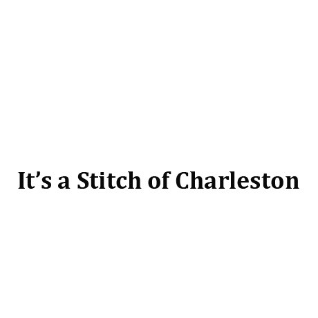 It's a Stitch of Charleston